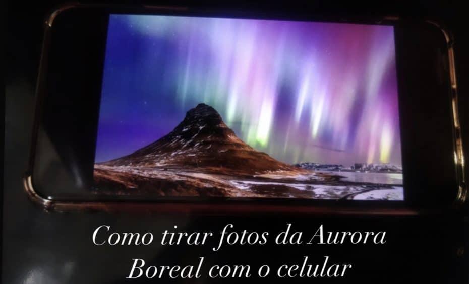 Como tirar fotos da aurora boreal com o celular